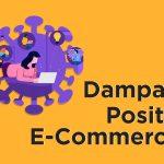 Dampak Positif E-Commerce