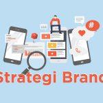 Tingkatkan Strategi Komunikasi Brand