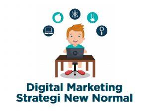 Digital Marketing Strategi Terbaik Hadapi New Normal? Lihat Faktanya