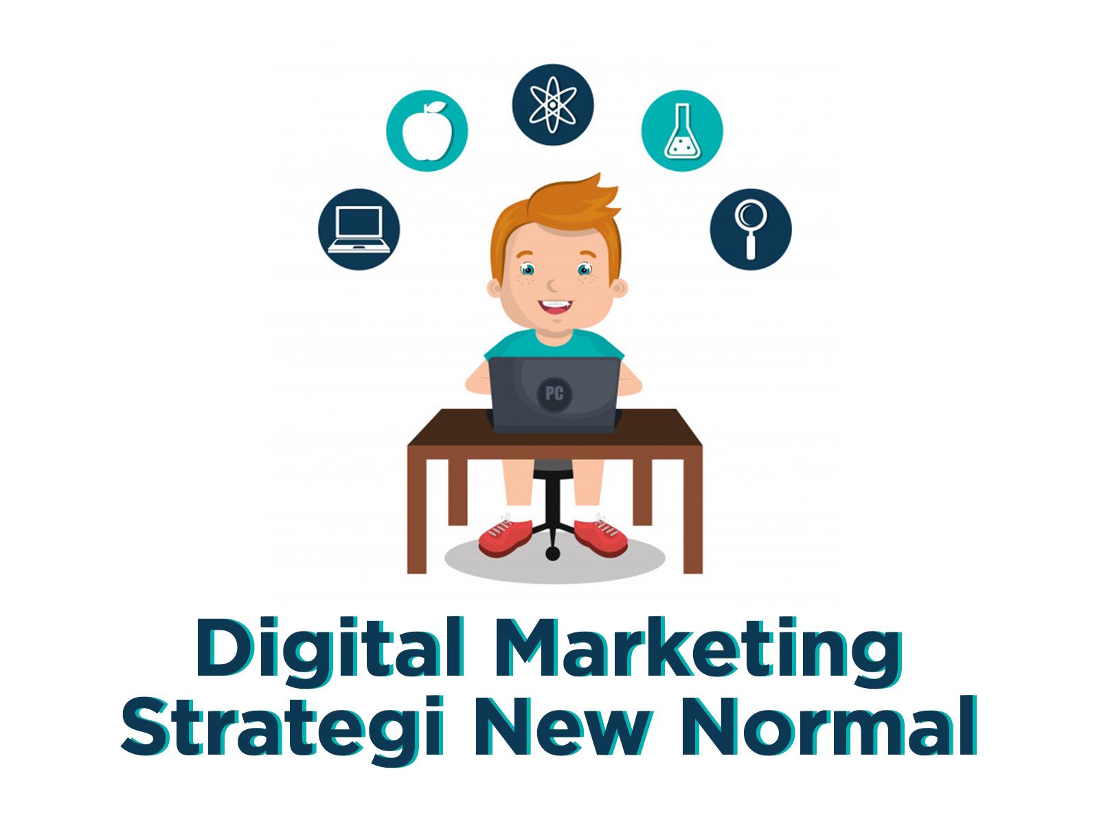 Digital Marketing Strategi New Normal