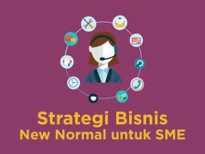 Jangan Terlambat! Cepat Terapkan Strategi Ini Agar Bisnismu Siap Hadapi New Normal