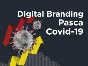 Memahami 'Kekuatan Super' Digital Branding Pasca Covid-19