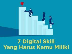7 Digital Skill yang Wajib Dimiliki Agar Strategi Marketing Makin Optimal