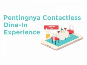 Ini Pentingnya Restoran Terapkan Contactless Dine In Experience