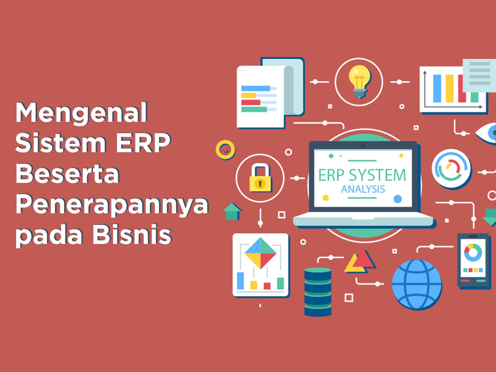 Sistem ERP Beserta Penerapannya pada Bisnis