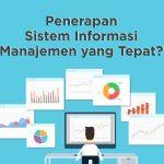 Penerapan Sistem Informasi Manajemen yang Tepat
