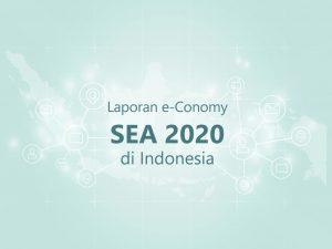 Referensi Penting dari Laporan e-Conomy SEA 2020 di Indonesia