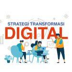 Strategi Transformasi Digital