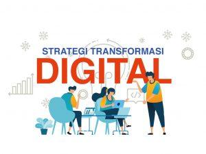 Strategi Transformasi Digital di Era New Normal Agar Bisnis Tetap Berjalan